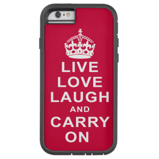 Live Love Laugh and Carry On Tough Xtreme iPhone 6 Case