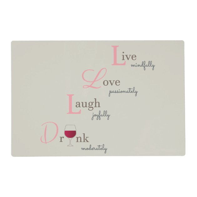 LIVE LAUGH LOVE DRINK WINE COASTERS PLACEMATS