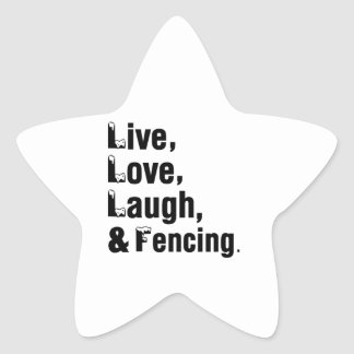 Live Love Laugh And Fencing Star Sticker