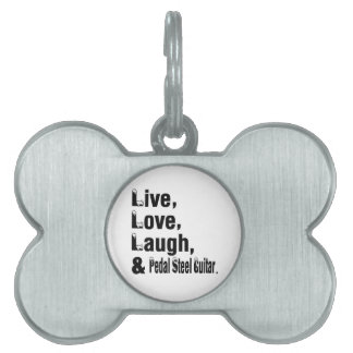 Live Love Laugh And Pedal Steel Guitar Pet Tags