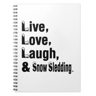Live Love Laugh And Snow Sledding Spiral Notebook