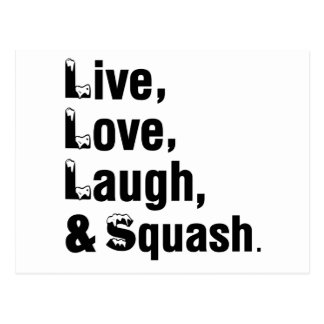 Live Love Laugh And Squash Postcard