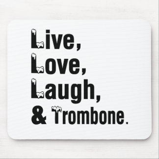 Live Love Laugh And Trombone Mouse Pad