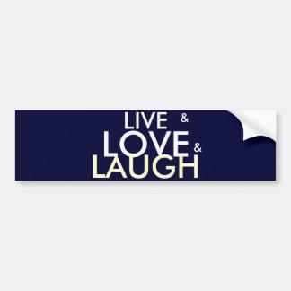 LIVE & LOVE & LAUGH BUMPER STICKERS
