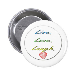Live Love Laugh Pin