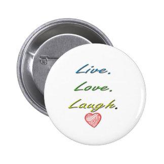 Live Love Laugh Pinback Buttons