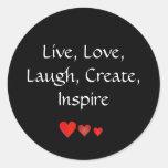 Live, Love,Laugh, Create, Inspire Round Stickers