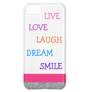 Live love laugh dream smile cover for iPhone 5C