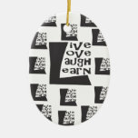 Live, Love, Laugh, Learn Christmas Tree Ornament