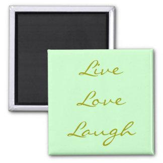 Live Love Laugh Magnet