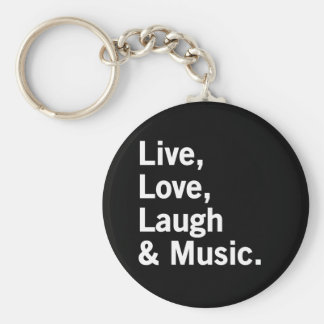 Live, Love, Laugh & Music. Keychain
