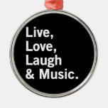 Live, Love, Laugh & Music. Round Metal Christmas Ornament