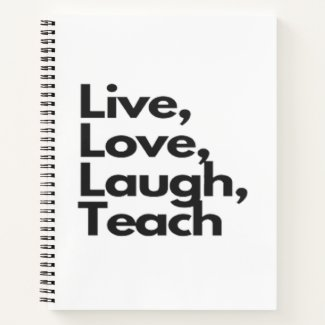 live love laugh teach notebook