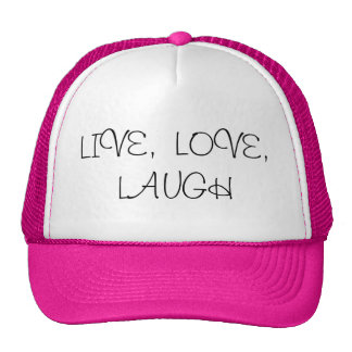 Live, love, laugh trucker hat
