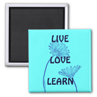 Live Love Learn Square Magnet