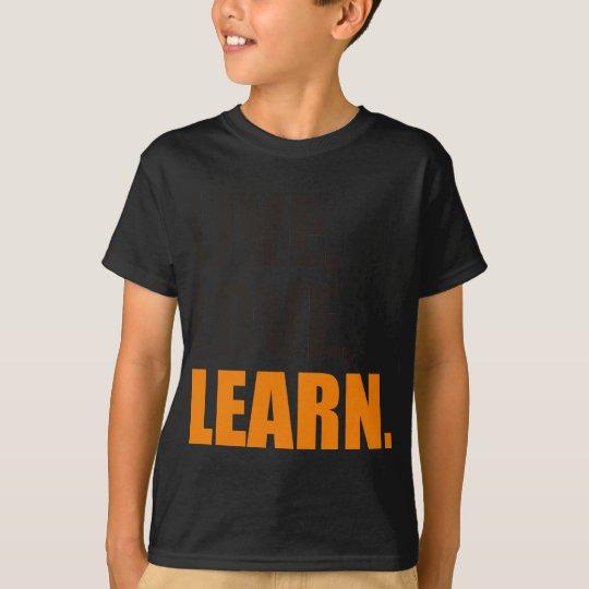 Live, Love, Learn T-Shirt