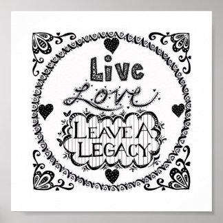 Live Love Leave A Legacy Print