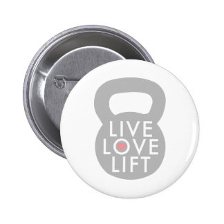 Live Love Lift in Grey Pinback Buttons