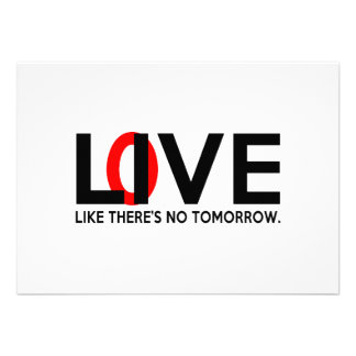 Live Love like there is no tomorrow Invite