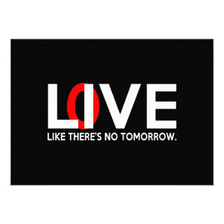 Live Love like there is no tomorrow Custom Announcement