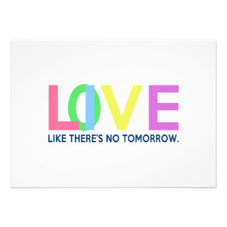 Live Love like there is no tomorrow Personalized Invite