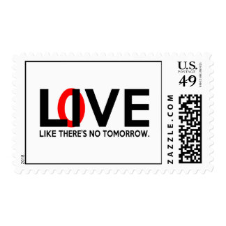 Live Love like there is no tomorrow Postage Stamps