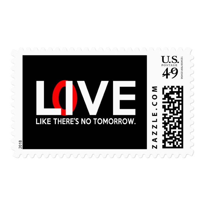 Live Love like there is no tomorrow Postage