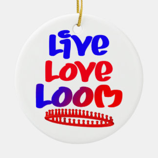 Live Love Loom Ceramic Ornament