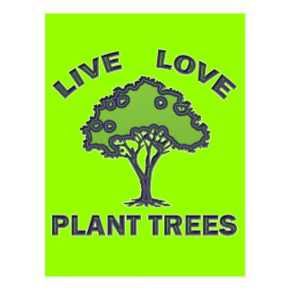 LIVE LOVE PLANT TREES POSTCARD