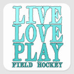 Live, Love, Play - Field Hockey Square Sticker