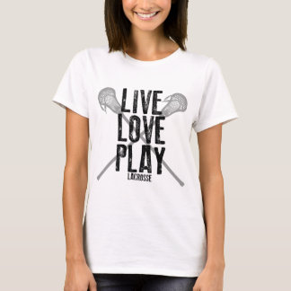 Live, Love, Play Lacrosse T-Shirt
