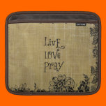 Live Love Pray Christian Quote Affirmation Sleeve For iPads