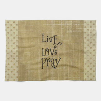 Live Love Pray Christian Quote Affirmation Kitchen Towel