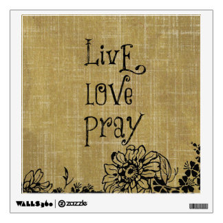 Live Love Pray Christian Quote Affirmation Wall Graphics