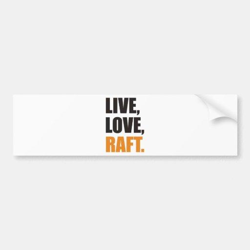 Live, Love, Raft Bumper Sticker