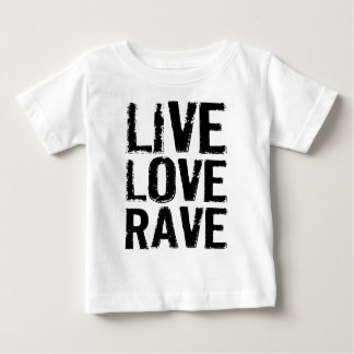 Live Love Rave Baby T-Shirt