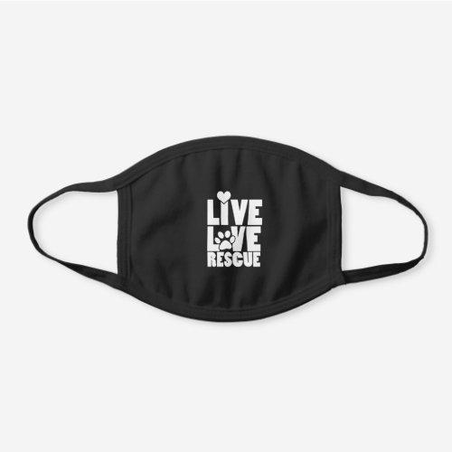 Live love rescue black cotton face mask