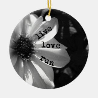 Live Love Run by Vetro Designs Ceramic Ornament