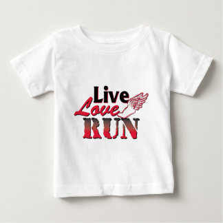 Live Love Run T Shirts
