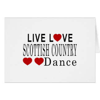 LIVE LOVE SCOTTISH COUNTRY DANCING DANCE CARD