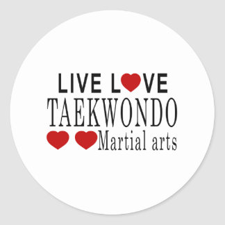 LIVE LOVE TAEKWONDO MARTIAL ARTS CLASSIC ROUND STICKER
