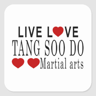 LIVE LOVE TANG SOO DO MARTIAL ARTS SQUARE STICKER