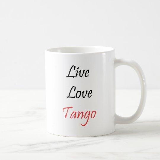Live Love Tango exclusive design! Coffee Mug