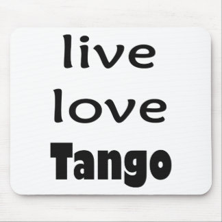 Live Love Tango Products! Mouse Pad