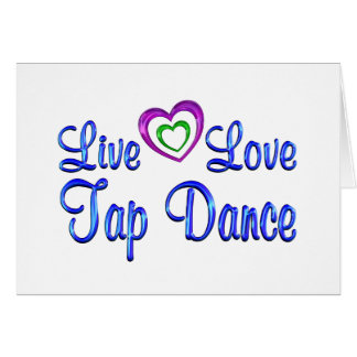 Live Love Tap Dance Card