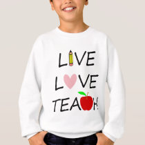 live love teach2 sweatshirt