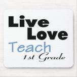Live Love Teach 1st Grade (blue) Mouse Pads