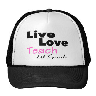 Live Love Teach 1st Grade (pink) Trucker Hat