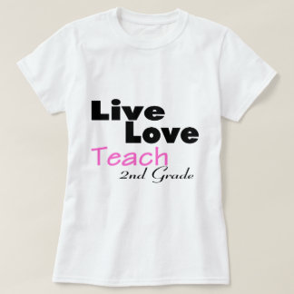 Live Love Teach 2nd Grade (pink) T-shirt