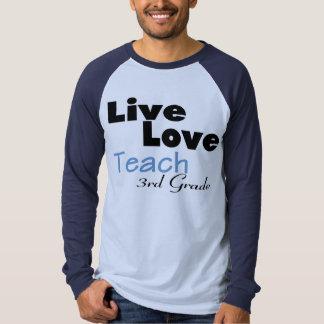 Live Love Teach 3rd Grade (blue) T-shirt